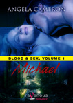 Angela Cameron's Blood and Sex, Vol 1: Michael