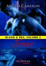 Blood & Sex, Vol. 2: Jonas by Angela Cameron