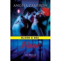 Blood & Sex Vol. 3: Blane by Angela Cameron
