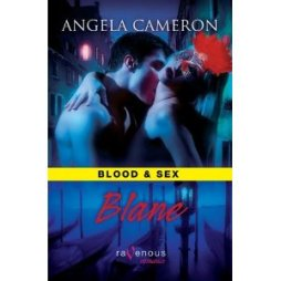 Blood & Sex Vol. 3: Blane by Angela Cameron